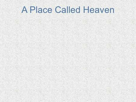 "A Place Called Heaven. Requests for fire and brimstone Why not more ""heavenly glory"" sermons? Charles Spurgeon said, ""When you preach on heaven, have."