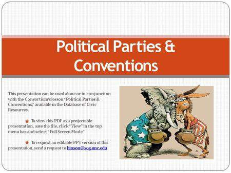 "This presentation can be used alone or in conjunction with the Consortium's lesson ""Political Parties & Conventions,"" available in the Database of Civic."