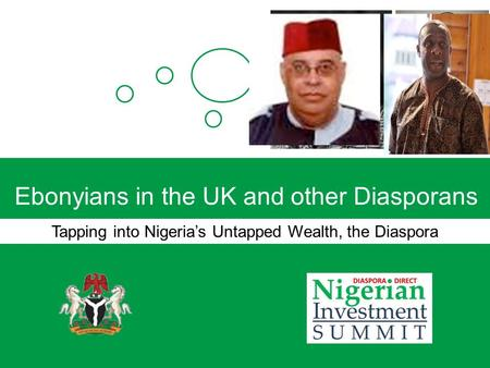 Ebonyians in the UK and other Diasporans Tapping into Nigeria's Untapped Wealth, the Diaspora.