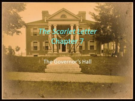The Scarlet Letter Chapter 7 The Governor's Hall.