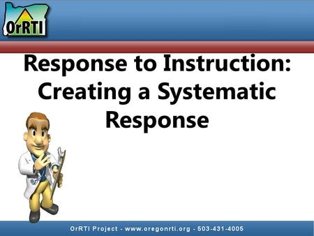 Response to Instruction: Creating a Systematic Response.