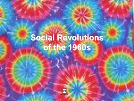 Social Revolutions of the 1960s. Revolution Defined 1. An overthrow and thorough replacement of an established government or political system by the people.