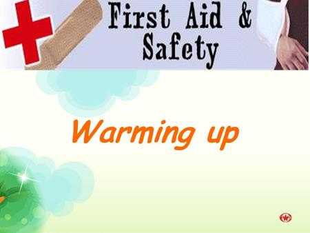 Warming up. What is first aid? First aid is ___________________ given to someone who suddenly ___________ or _____________ before a doctor can be found.