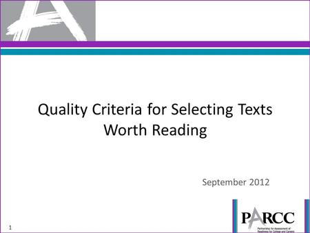 Quality Criteria for Selecting Texts Worth Reading September 2012 1.