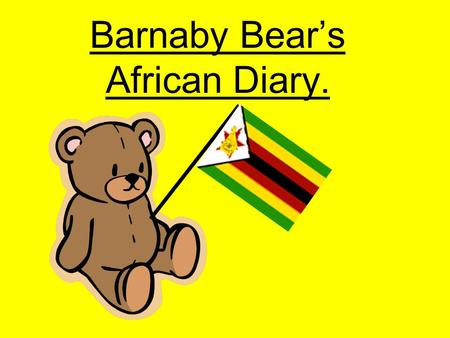 Barnaby Bear's African Diary. I flew to Africa on this plane.