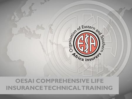 OESAI COMPREHENSIVE LIFE INSURANCE TECHNICAL TRAINING.