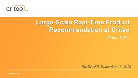Large-Scale Real-Time Product Recommendation at Criteo