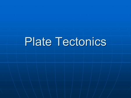 Plate Tectonics. Plate Tectonics is a theory that describes the formation, movements, and interactions of Earth's plates.