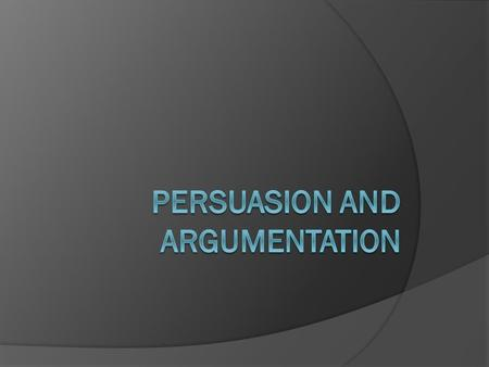 What is Persuasion  Persuasion-process of influencing ones attitudes, beliefs, values, and behaviors. ○ Increases understanding and awareness but at.
