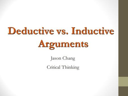Deductive vs. Inductive Arguments