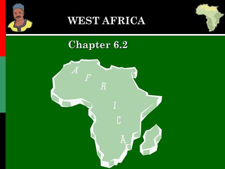 WEST AFRICA Chapter 6.2. 7.4.3 The Empire of Mali The Big Idea The wealthy and powerful Mali Empire ruled West Africa after the fall of Ghana.