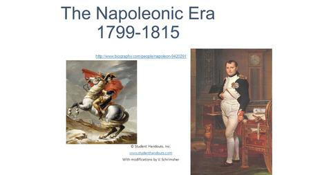 The Napoleonic Era 1799-1815 © Student Handouts, Inc.  With modifications by V. Schrimsher