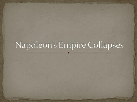 First mistake: Continental System Napoleon sets up a blockade to prevent all trade between Europe and Great Britain Self sufficiency Led to smuggling.