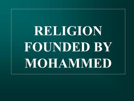 RELIGION FOUNDED BY MOHAMMED. PLACE OF MUSLIM WORSHIP.