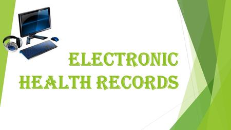 ELECTRONIC HEALTH RECORDS. OBJECTIVES At the end of this presentation one should: 1. Understand what is Electronic Health Records(EHR) 2. Identify Benefits.