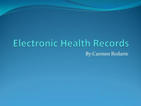 By:Carmen Rodarte.  The first Electronic Health Record system was first developed in 1972 by The Regenestreif Institute.