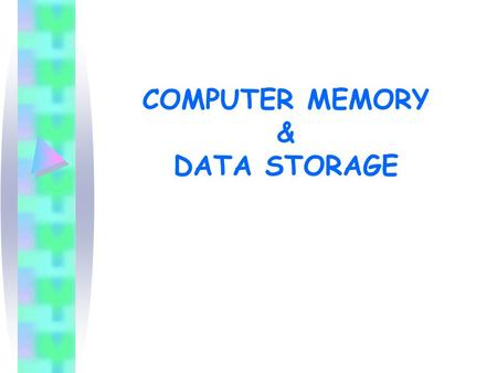 COMPUTER MEMORY & DATA STORAGE. ROM ROM is short for Read Only Memory. –I–It is permanent, long-term memory which cannot be erased or changed in any way;