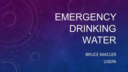 EMERGENCY DRINKING WATER BRUCE MACLER USEPA. WHAT DO FOLKS USE WATER FOR? Drinking and cooking Sanitation and cleaning Landscape and garden irrigation.