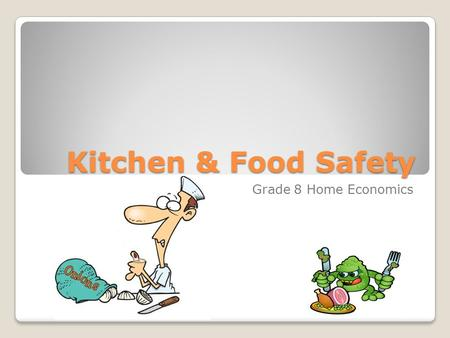 Kitchen & Food Safety Grade 8 Home Economics. Kitchen Safety.