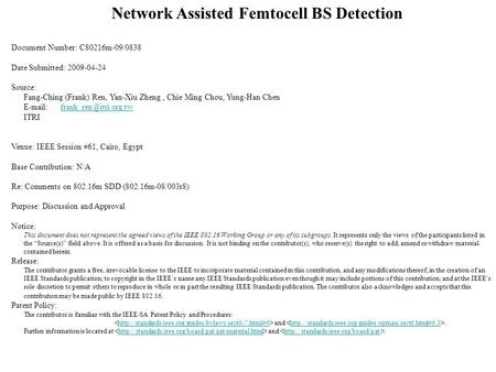 Network Assisted Femtocell BS Detection Document Number: C80216m-09/0838 Date Submitted: 2009-04-24 Source: Fang-Ching (Frank) Ren, Yan-Xiu Zheng, Chie.