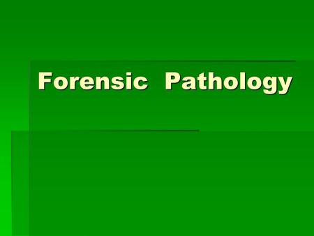 Forensic Pathology. Main Job Responsibilities  Performs autopsies to determine the cause and manner of death that falls under the jurisdiction of a medical.