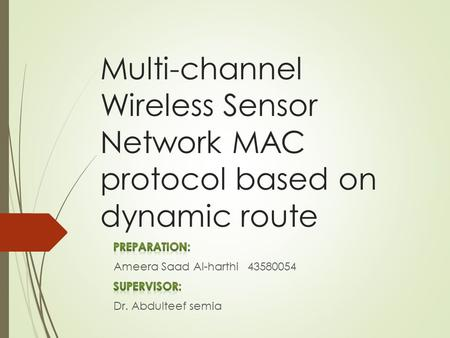 Multi-channel Wireless Sensor Network MAC protocol based on dynamic route.