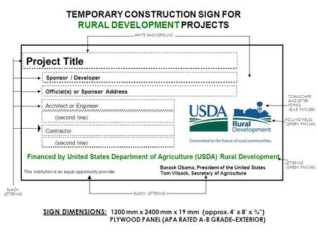 "TEMPORARY CONSTRUCTION SIGN FOR RURAL DEVELOPMENT PROJECTS SIGN DIMENSIONS: 1200 mm x 2400 mm x 19 mm (approx. 4' x 8' x ¾"") PLYWOOD PANEL (APA RATED A-B."