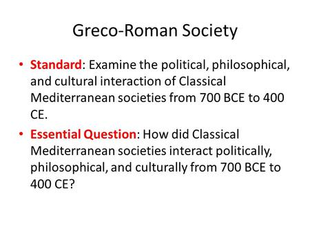greco roman influence on mediterranean society essay Learn more about ancient roman art and architecture with grolier online and   although the etruscans imported greek styles of art, they achieved much by.