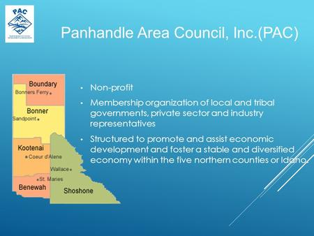 Panhandle Area Council, Inc.(PAC) Non-profit Membership organization of local and tribal governments, private sector and industry representatives Structured.