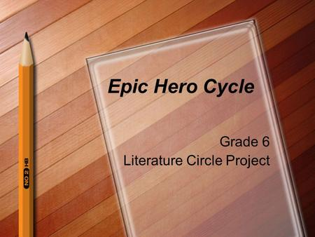 Epic Hero Cycle Grade 6 Literature Circle Project.