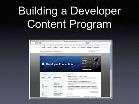 Building a Developer Content Program. David E. Gleason is a content manager, writer and marketer with wide experience in Silicon Valley He created this.