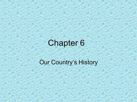 Chapter 6 Our Country's History. A home or other building that protects people from the weather 1.Shelter 2.Settlement 3.Territory 4.Immigrant 10 123456789.