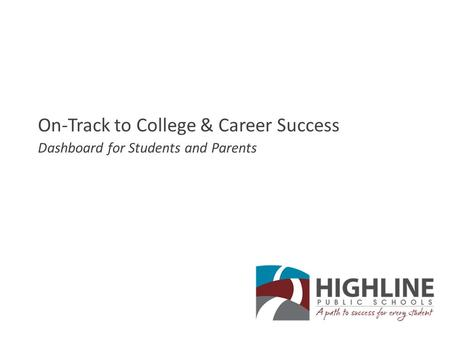 On-Track to College & Career Success Dashboard for Students and Parents.