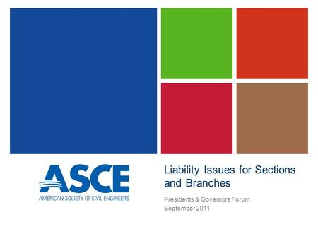 Liability Issues for Sections and Branches Presidents & Governors Forum September 2011.