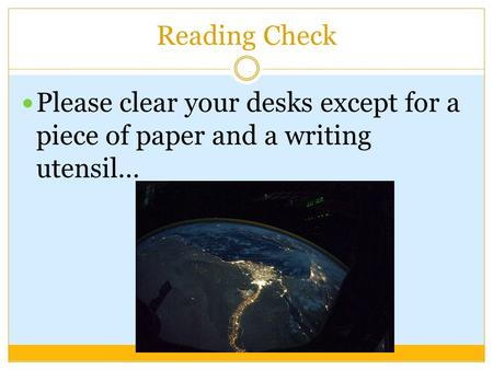 Reading Check Please clear your desks except for a piece of paper and a writing utensil…