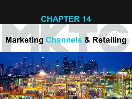 Chapter 13 Copyright ©2012 by Cengage Learning Inc. All rights reserved 1 CHAPTER 14 Marketing Channels & Retailing © EIGHTFISH/Stone/Getty Images.