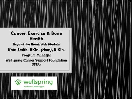 Cancer, Exercise & Bone Health