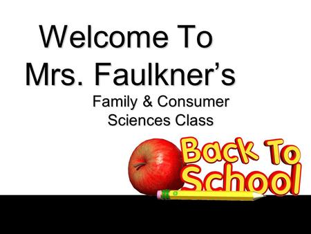 Welcome To Mrs. Faulkner's