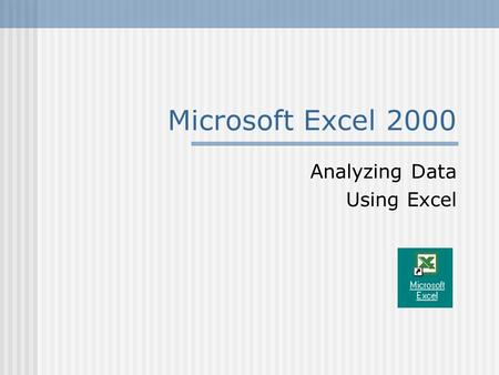 Microsoft Excel 2000 Analyzing Data Using Excel. ©2001 Paradigm Publishing Inc.Excel Section 1 - 2 Title Bar Menu Bar Formatting Toolbar Standard Toolbar.