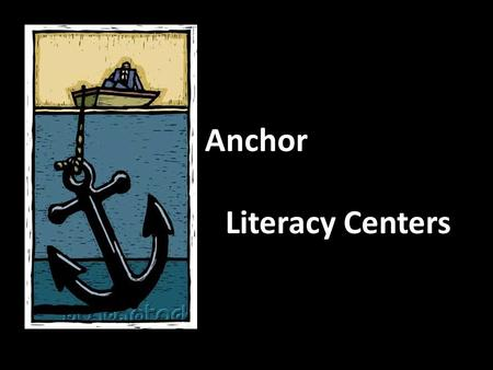 Anchor Literacy Centers. What are Anchor Literacy Centers? They are meaningful centers that are meant to be maintained over time (throughout the year).
