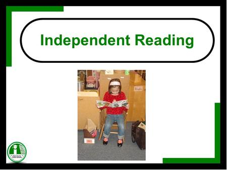 Independent Reading. Literacy Vision Statement Aiken County Public Schools demonstrates an unwavering commitment of the educational community to embrace.