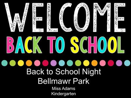 Back to School Night Bellmawr Park Miss Adams Kindergarten.