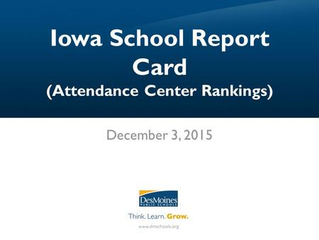 Iowa School Report Card (Attendance Center Rankings) December 3, 2015.
