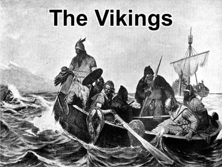Who Were the Vikings? The Vikings – a group of seafaring people most active from from the 8 th to 11 th centuries From the Scandinavian region of northern.
