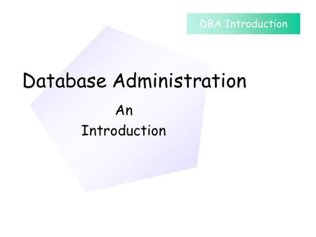 Database Administration An Introduction Database Processing DBA Introduction.