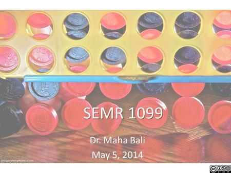 SEMR 1099 Dr. Maha Bali May 5, 2014. Which chocolate did you pick?