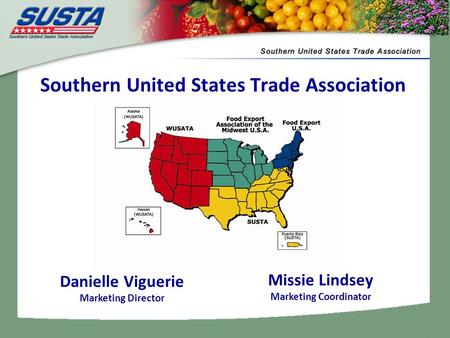 Missie Lindsey Marketing Coordinator Southern United States Trade Association Danielle Viguerie Marketing Director.