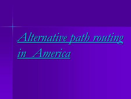 Alternative path routing in America. 5 routs: 1. Caribbean cruise 2. 5 Great Lakes and Niagara 3. Yellowstone National Park 4. Death Valley and Grand.