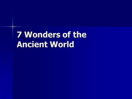 7 Wonders of the Ancient World. What is an ancient Wonder of the World? ancient Greeks compiled lists of marvelous structures in their world ancient Greeks.