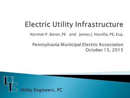 Utility Engineers, PC.  Generation  Transmission  Distribution.